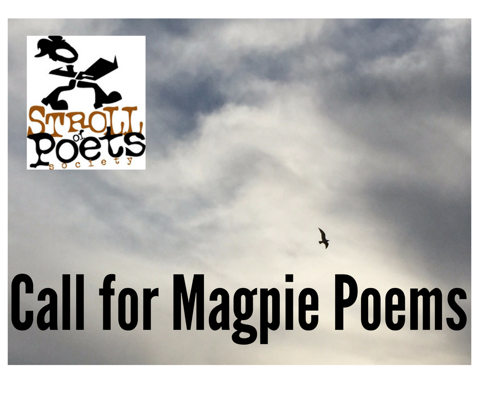 2017 Stroll Call for Magpie Poems